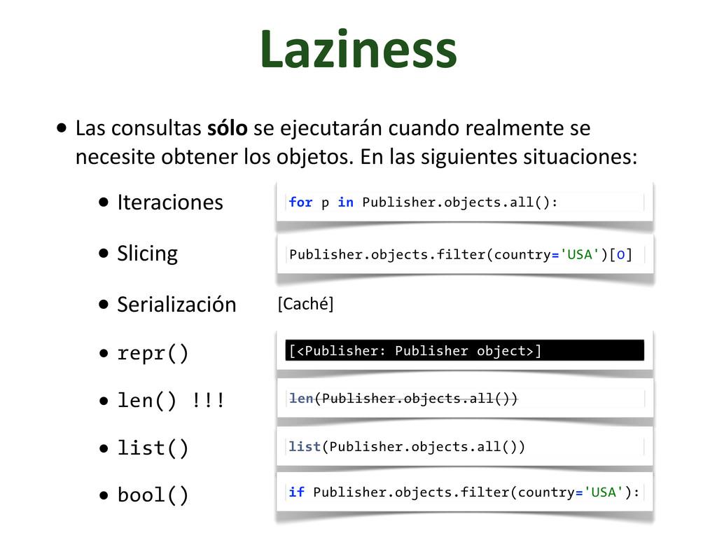 Laziness • Las consultas sólo se ej...
