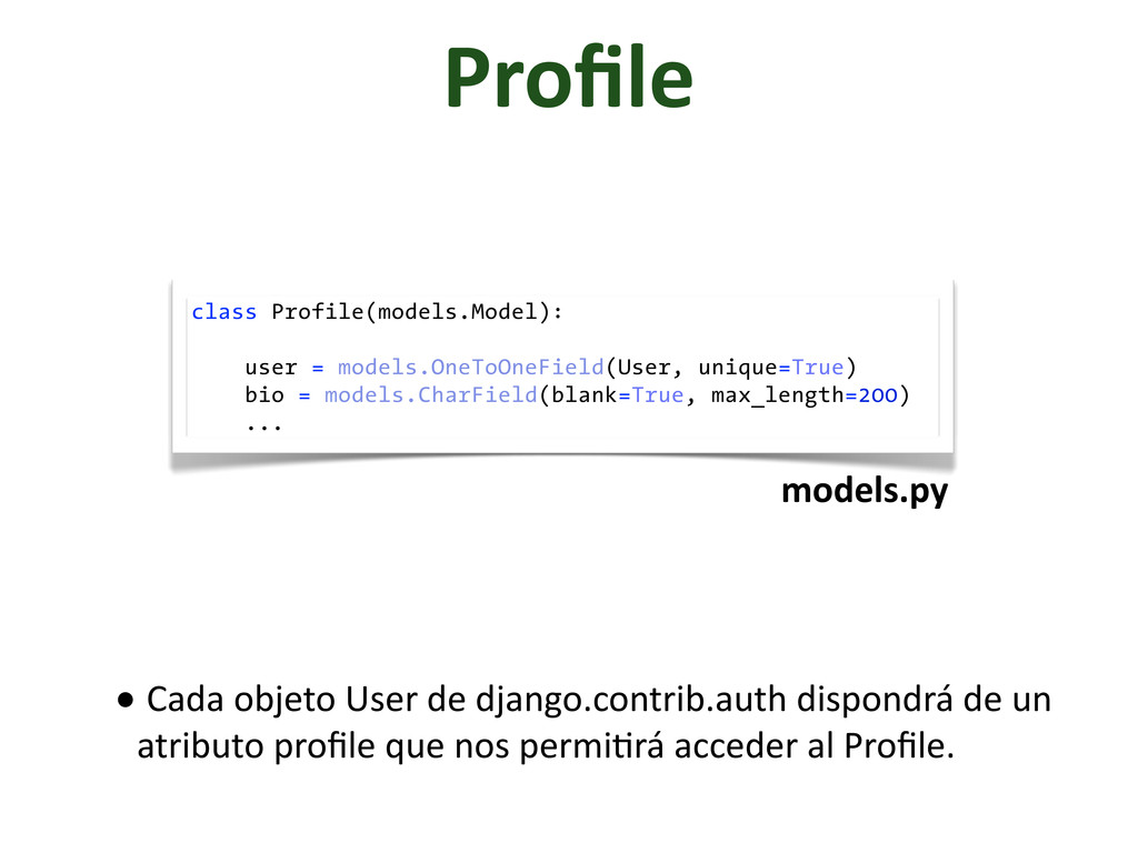 Profile class Profile(models.Model): user = mode...