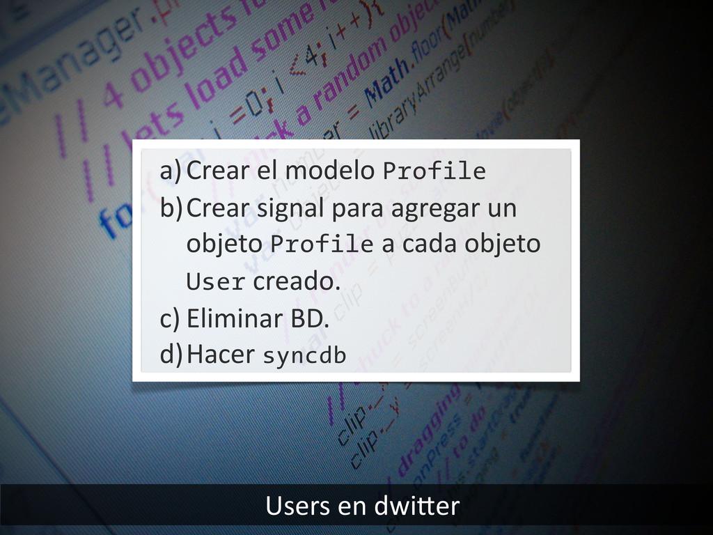 Users en dwiier a)Crear el modelo...