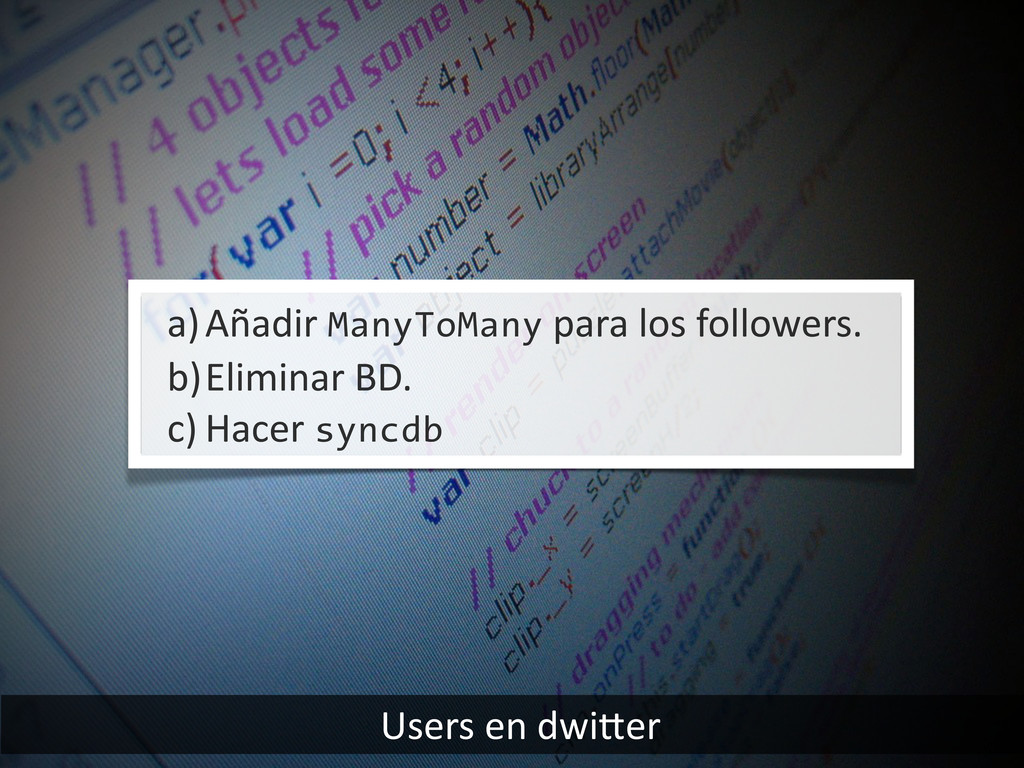 Users en dwiier a)Añadir ManyToMany ...