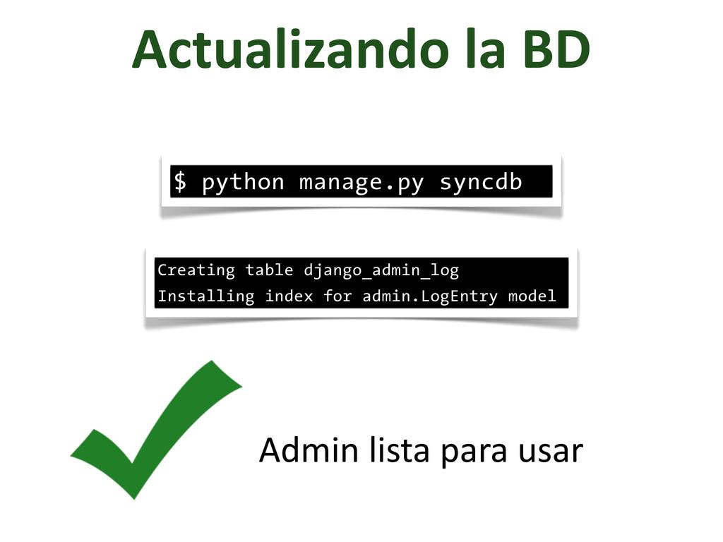 Actualizando la BD $ python manage.py syn...