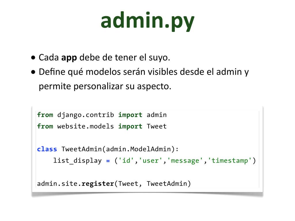 admin.py • Cada app debe de tener...
