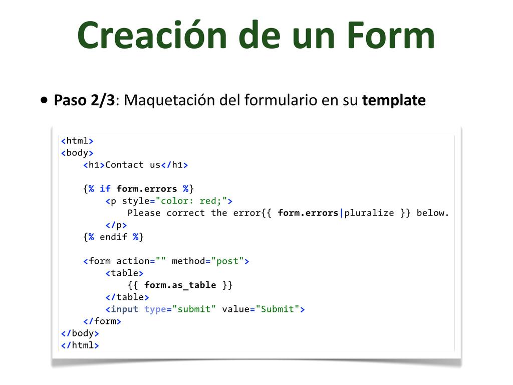 Creación de un Form <html> <body> <h1>...