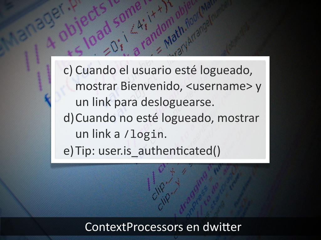 ContextProcessors en dwiier c) Cuando ...