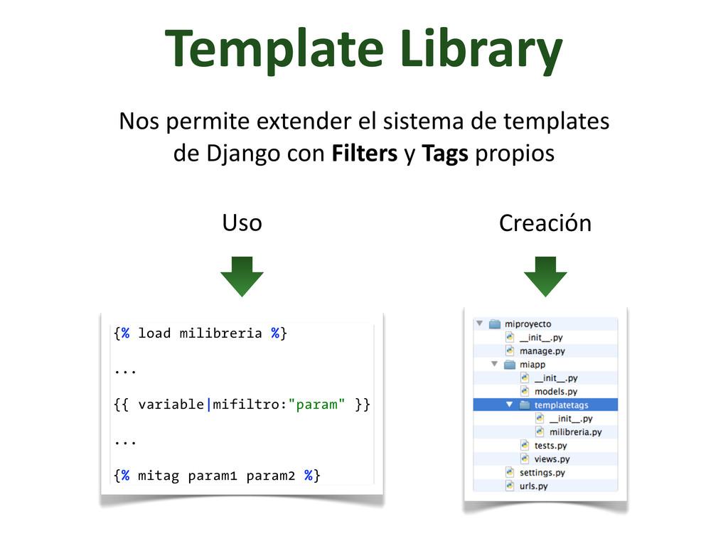 Template Library Nos permite extender...