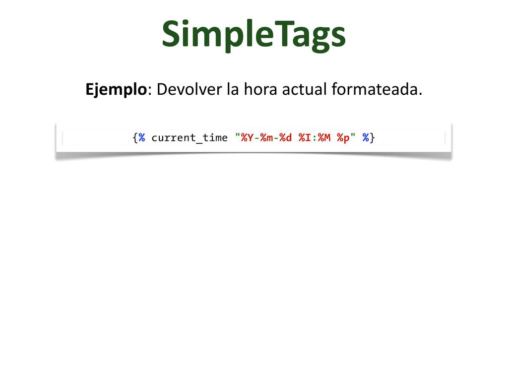 SimpleTags Ejemplo: Devolver la hora...