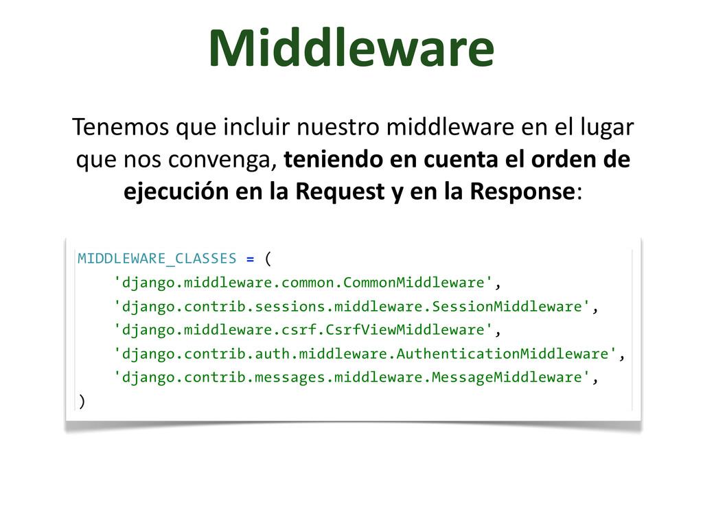 Middleware Tenemos que incluir nuestro...