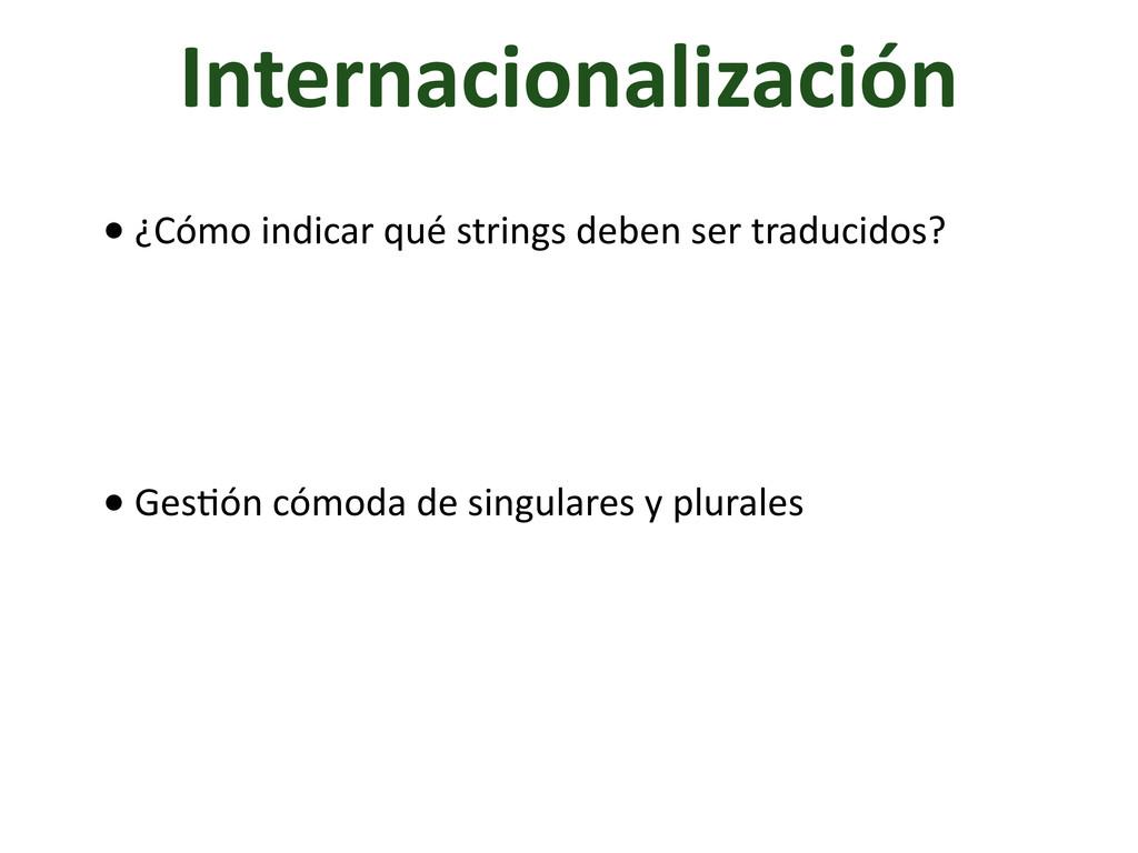 Internacionalización • ¿Cómo indicar qué...