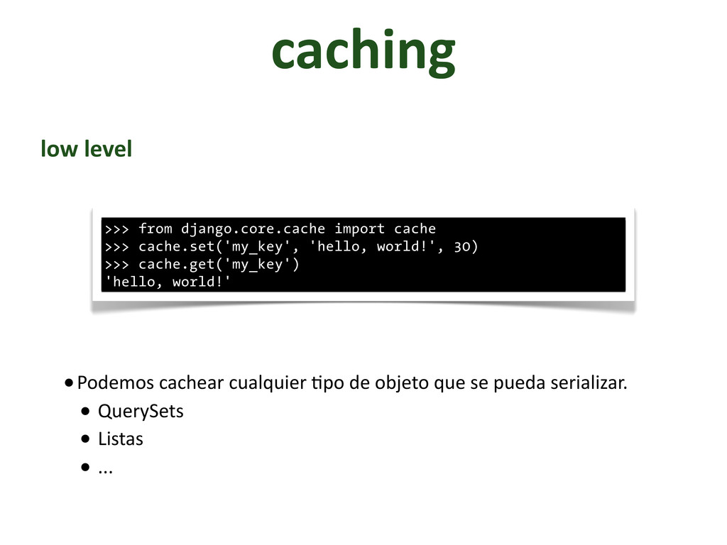 caching low	