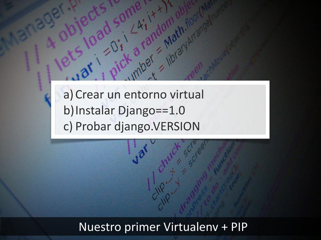 Nuestro primer Virtualenv + PIP a)C...