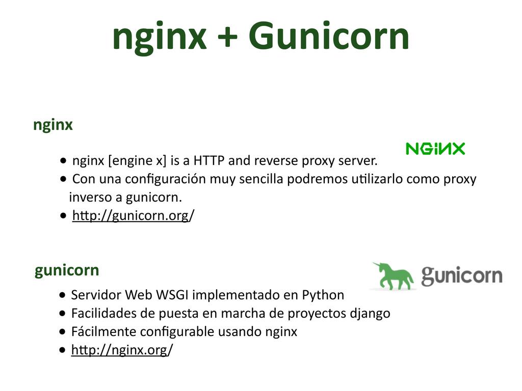 nginx + Gunicorn nginx gunicorn • ngin...