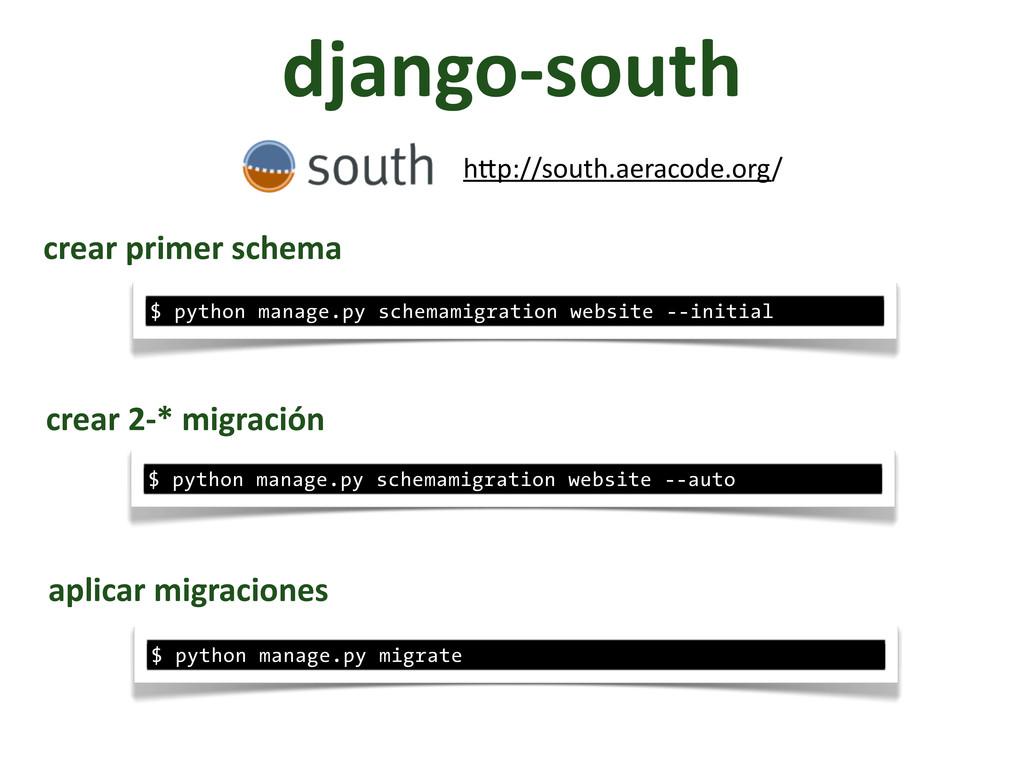 django-‐south hFp://south.aeracode.org/ $ pyth...