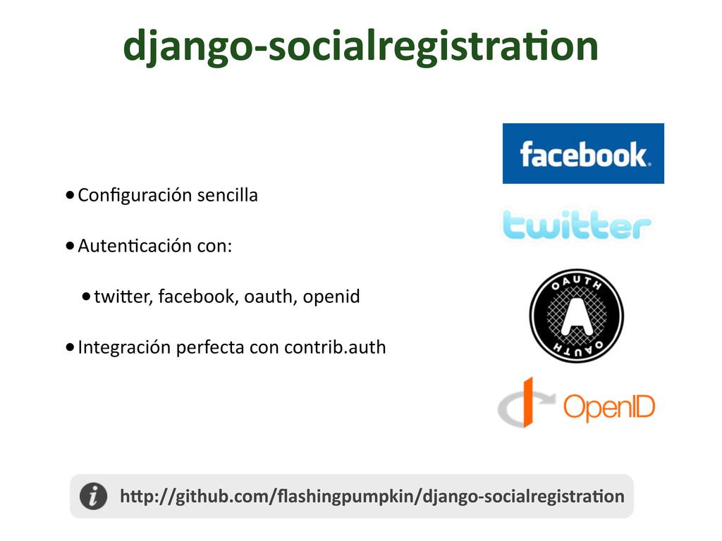django-‐socialregistra/on •Configuración sen...
