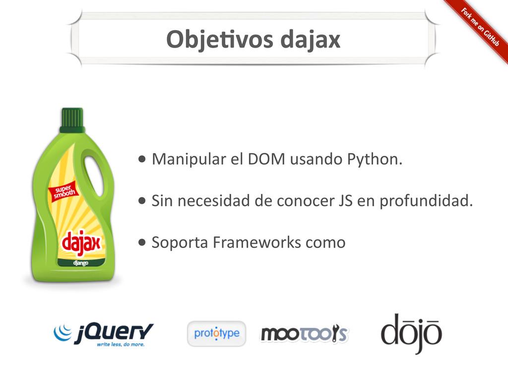 • Manipular el DOM usando Python...