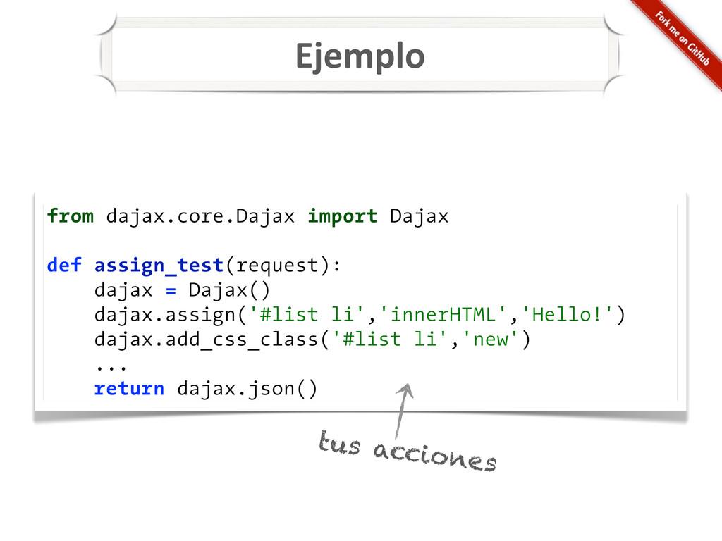 Ejemplo from dajax.core.Dajax import Dajax def ...
