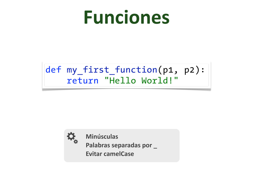"def my_first_function(p1, p2): return ""Hello Wo..."