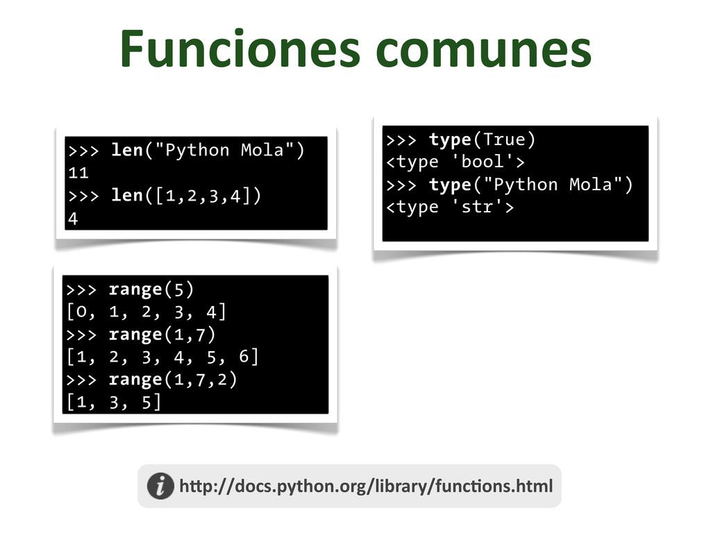 """Funciones comunes >>> len(""""Python Mola"""") 11 ..."""