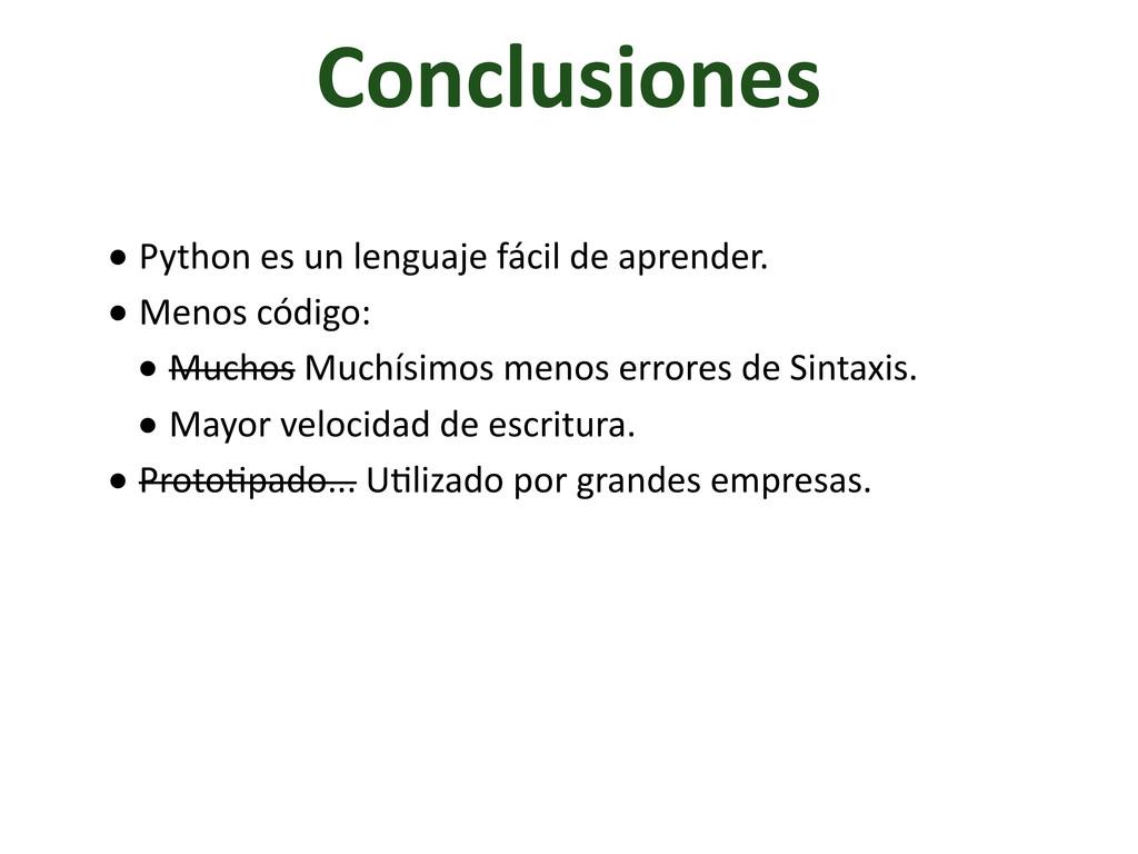 • Python es un lenguaje fácil ...
