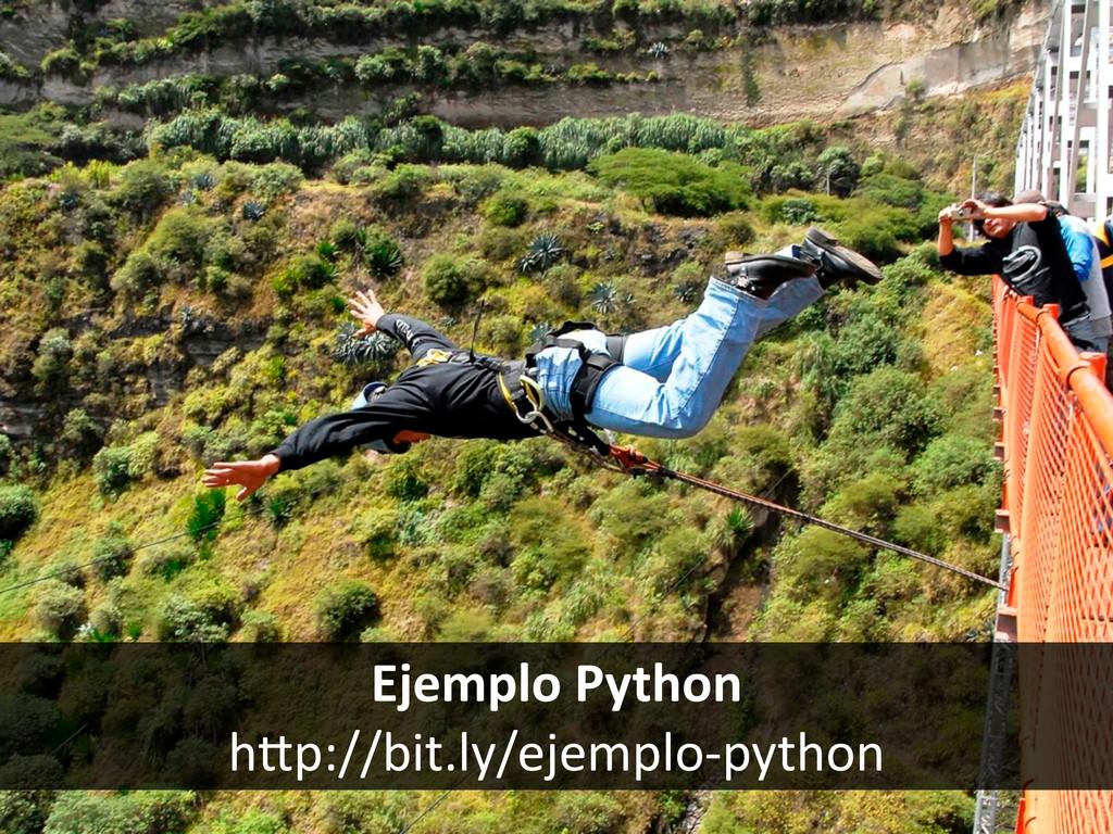 Ejemplo Python hFp://bit.ly/ejemplo-‐python...