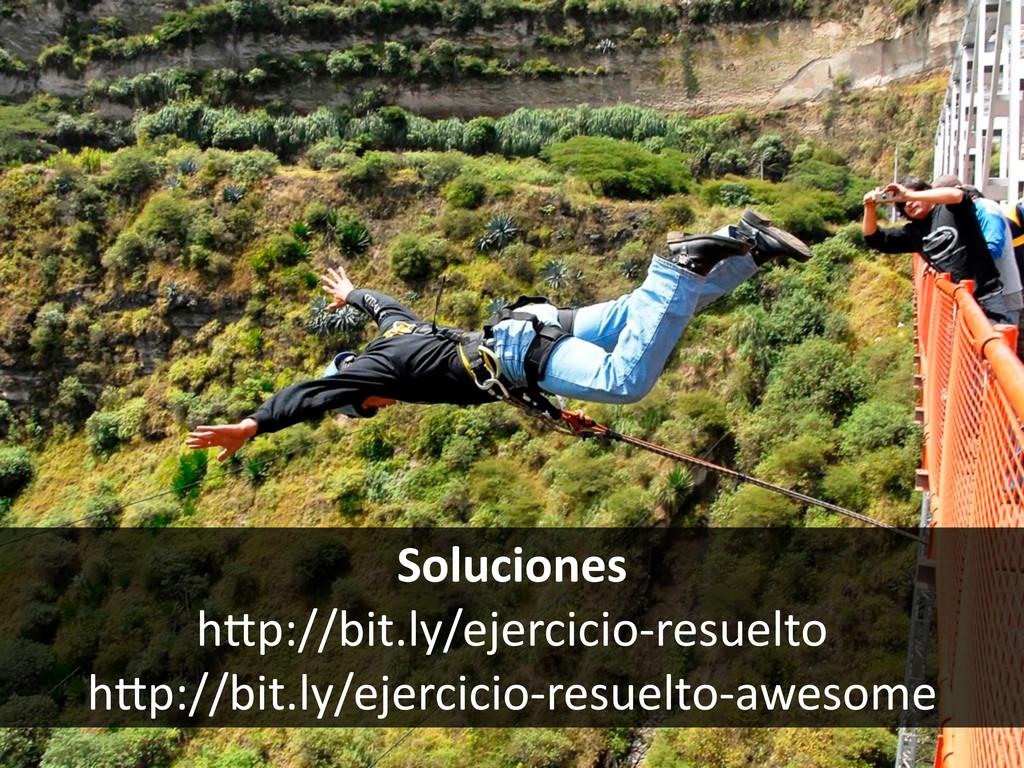 Soluciones hFp://bit.ly/ejercicio-‐resuelto hF...
