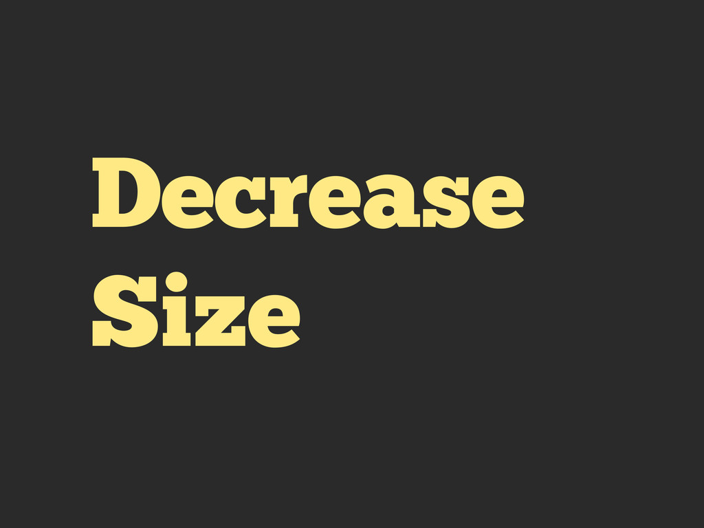 Decrease Size