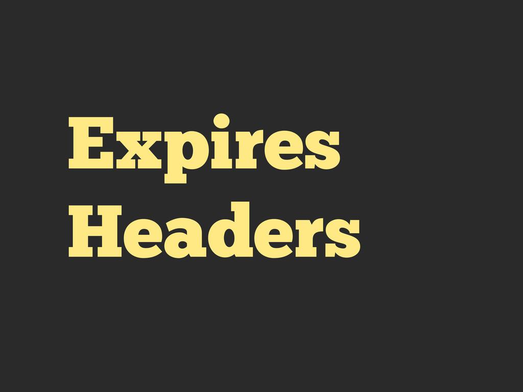 Expires Headers