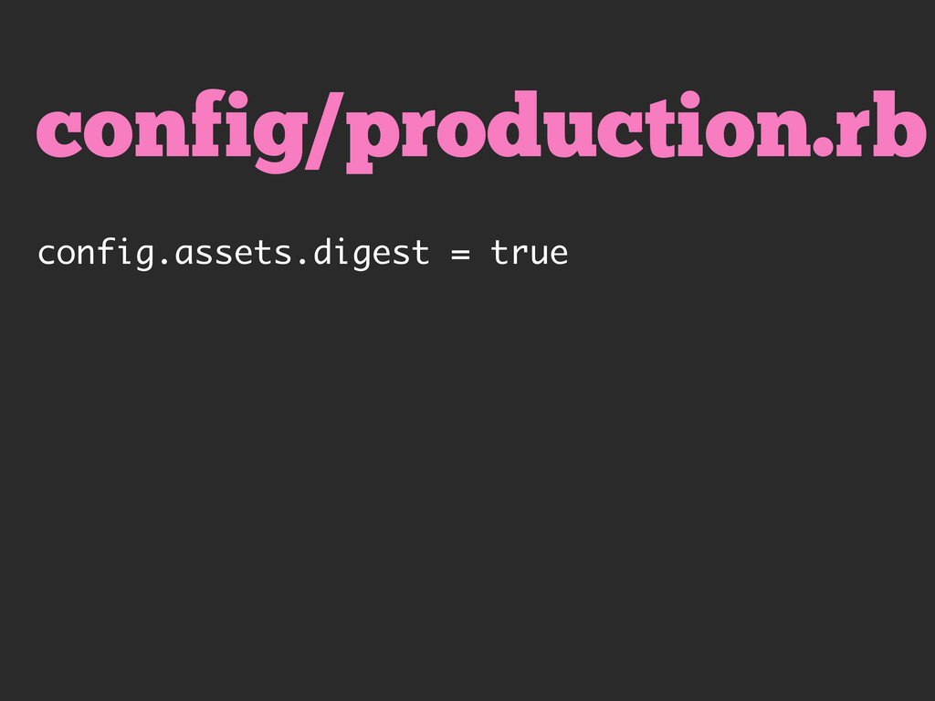 config/production.rb config.assets.digest = true