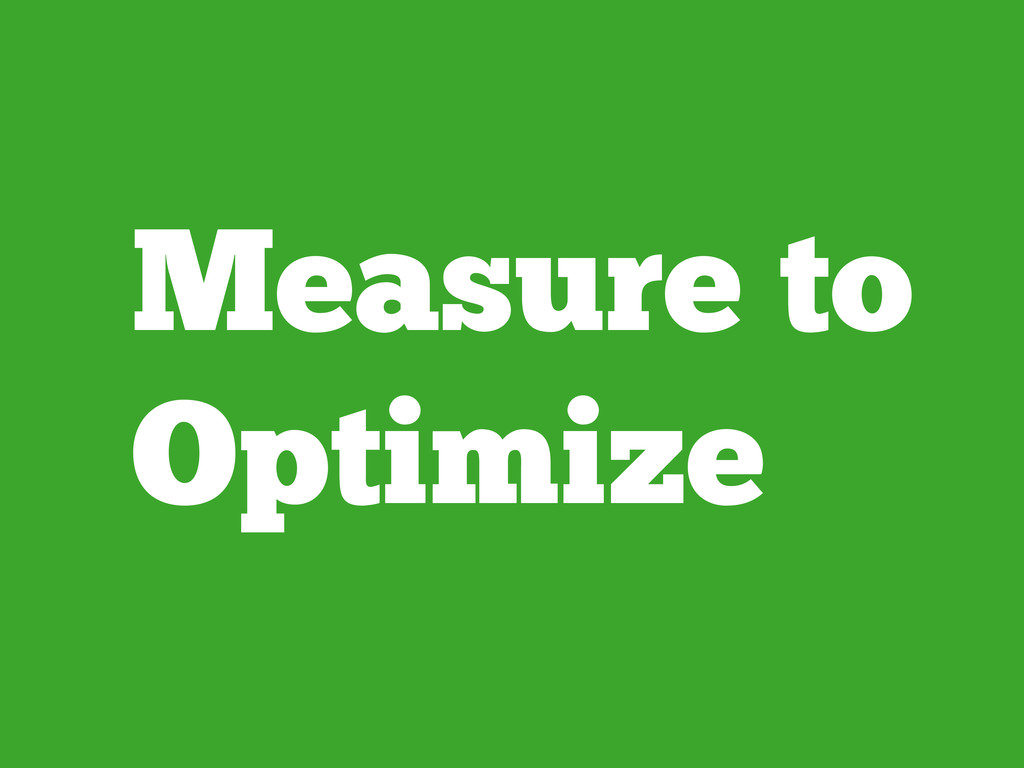 Measure to Optimize