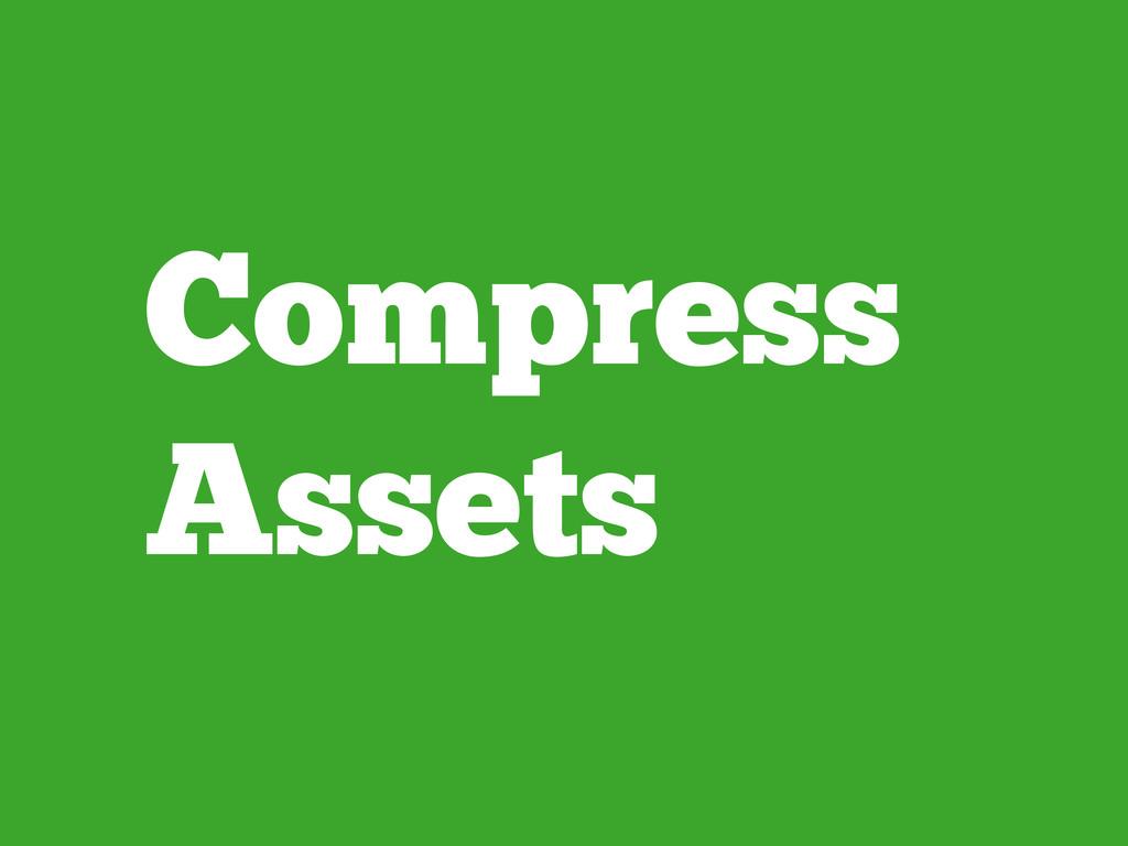Compress Assets