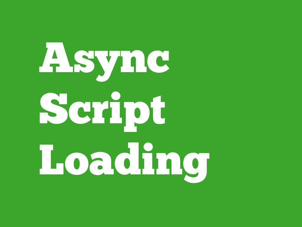 Async Script Loading