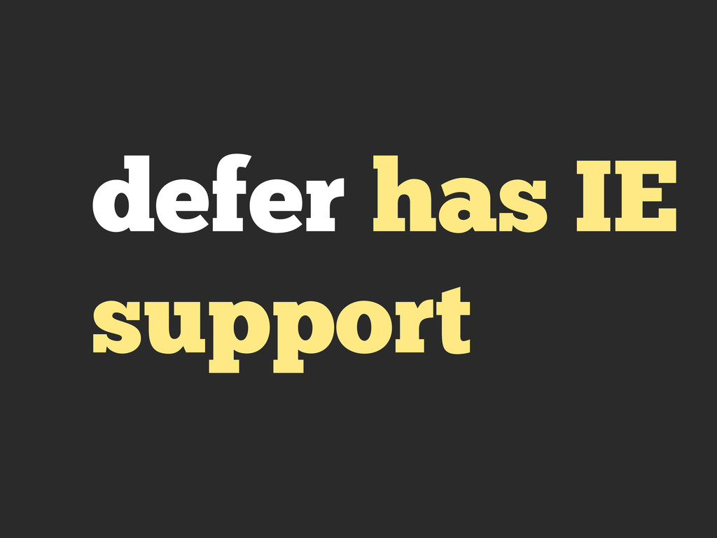defer has IE support