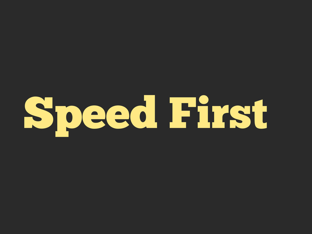 Speed First