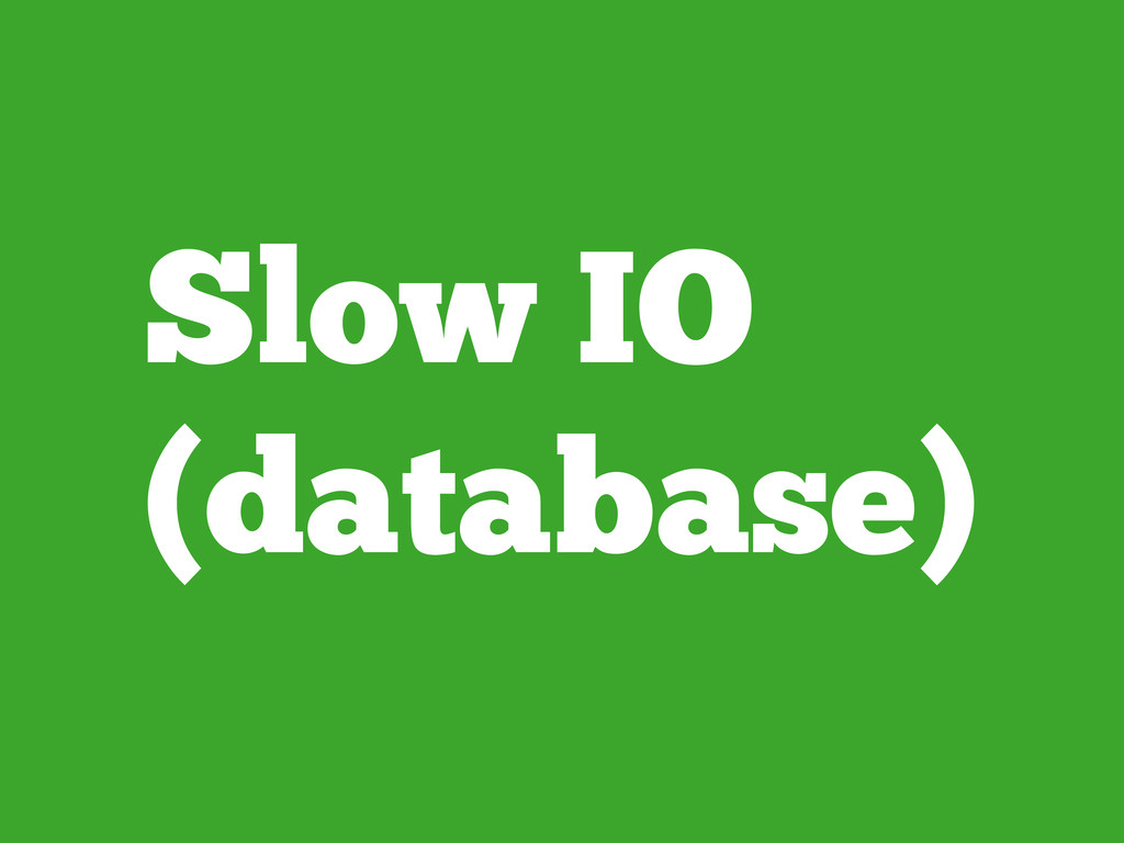Slow IO (database)