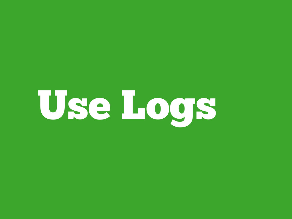 Use Logs