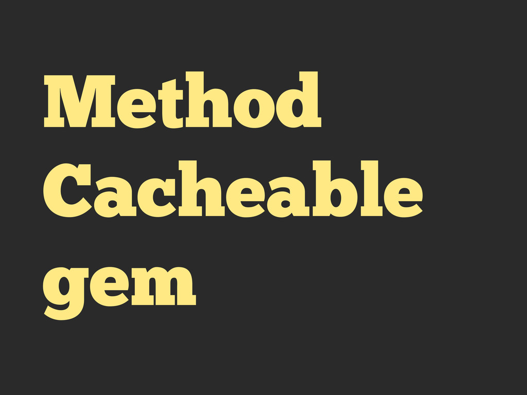 Method Cacheable gem