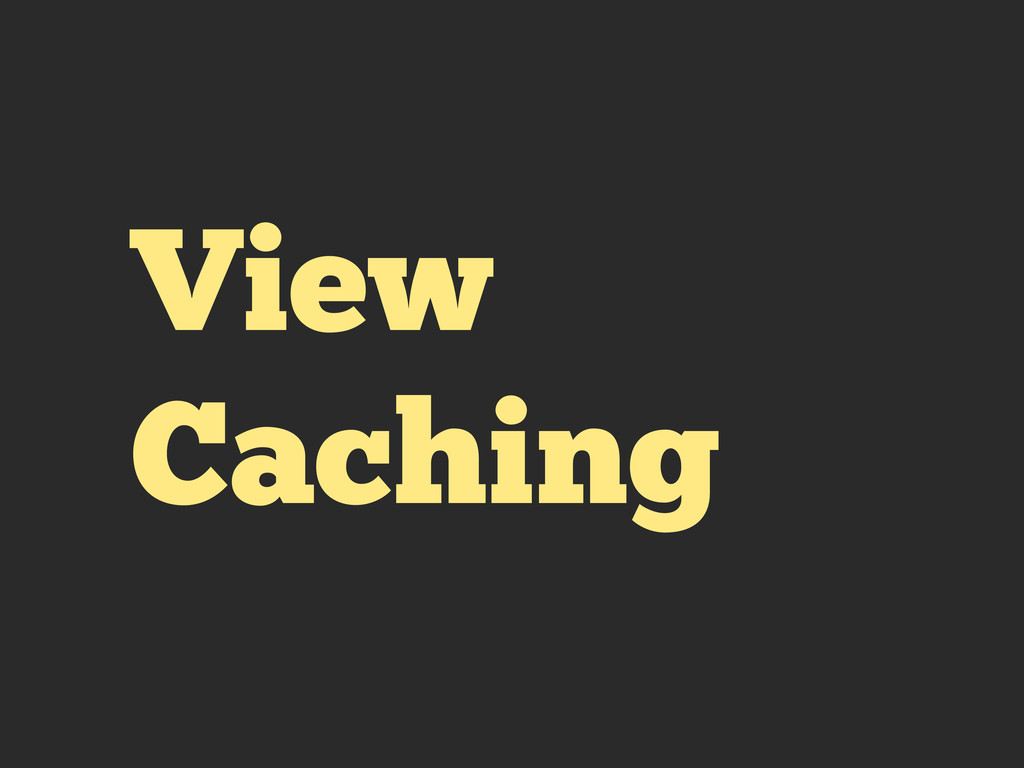 View Caching