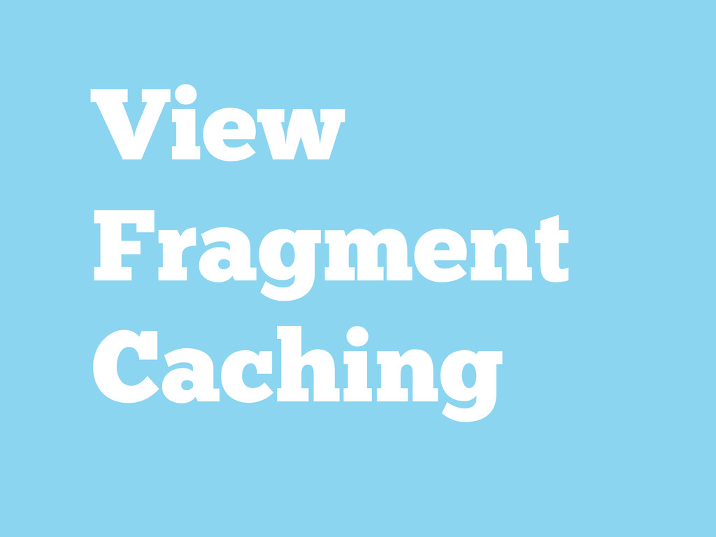 View Fragment Caching