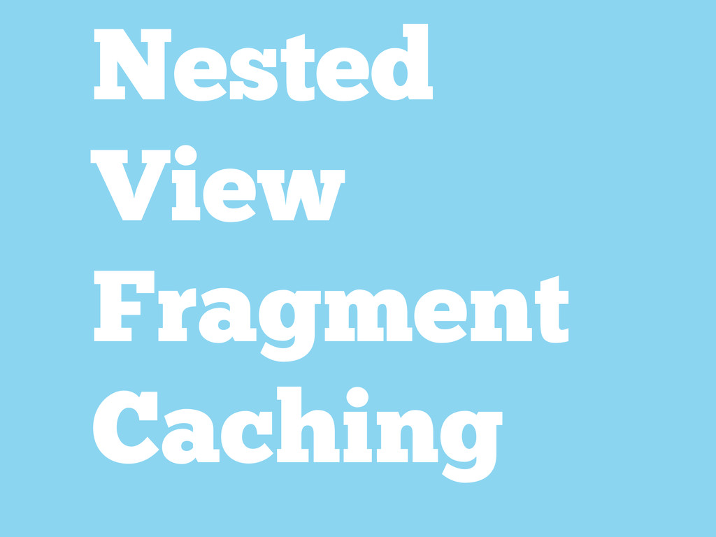 Nested View Fragment Caching