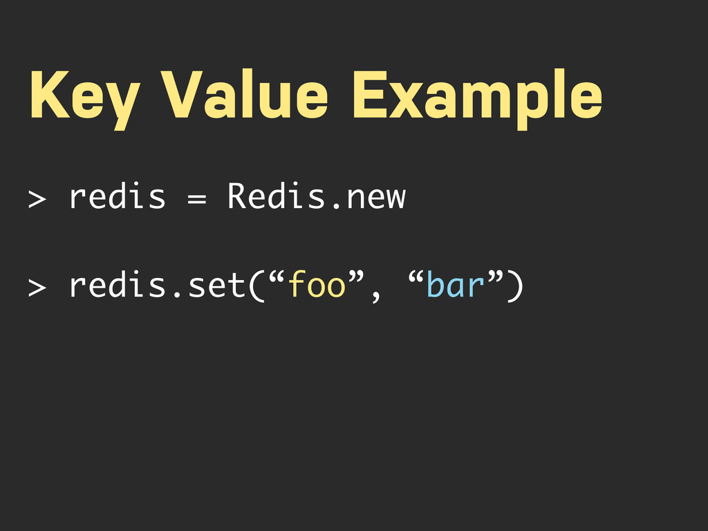 Key Value Example > redis = Redis.new > redis.s...