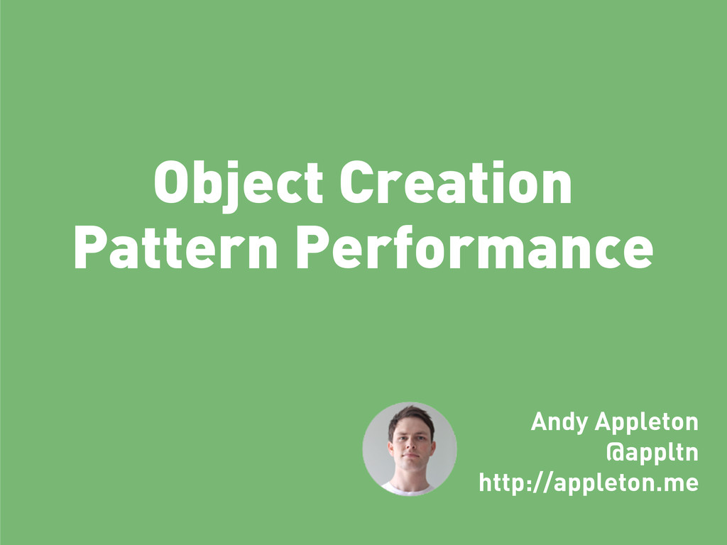 Object Creation Pattern Performance Andy Applet...