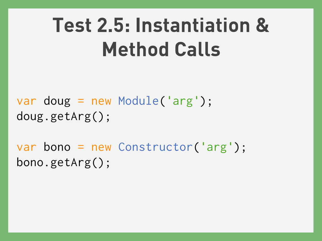 Test 2.5: Instantiation & Method Calls var doug...