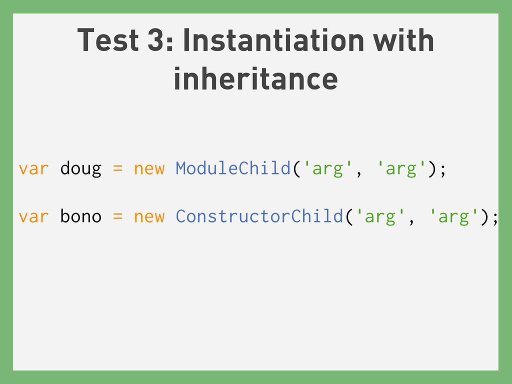 Test 3: Instantiation with inheritance var doug...