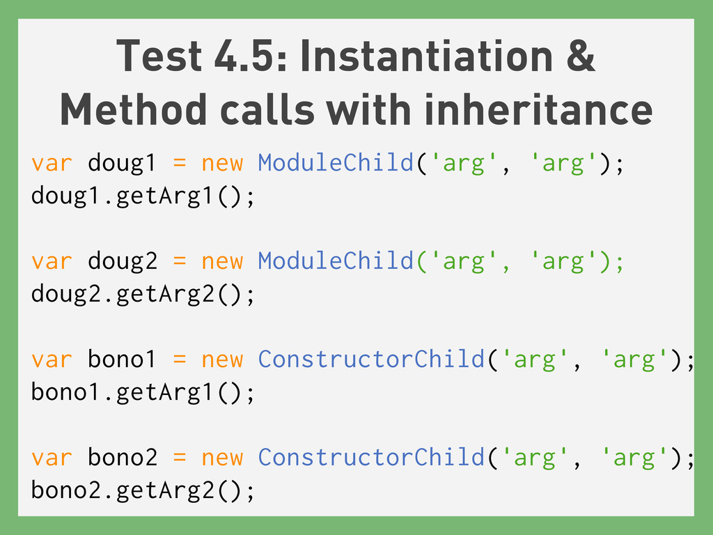 Test 4.5: Instantiation & Method calls with inh...