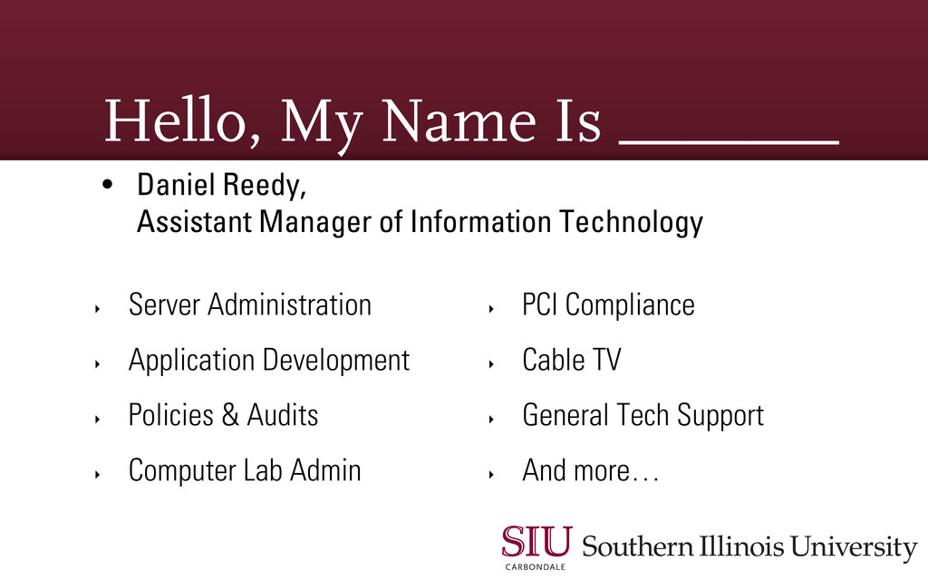 Hello, My Name Is _______ • Daniel Reedy, Assis...