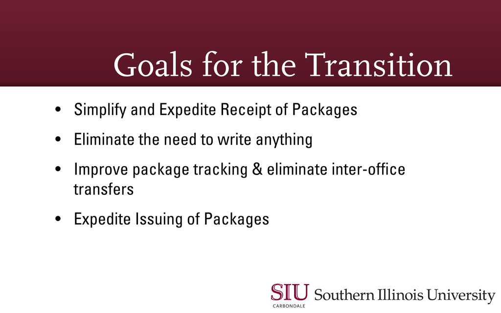 Goals for the Transition • Simplify and Expedit...
