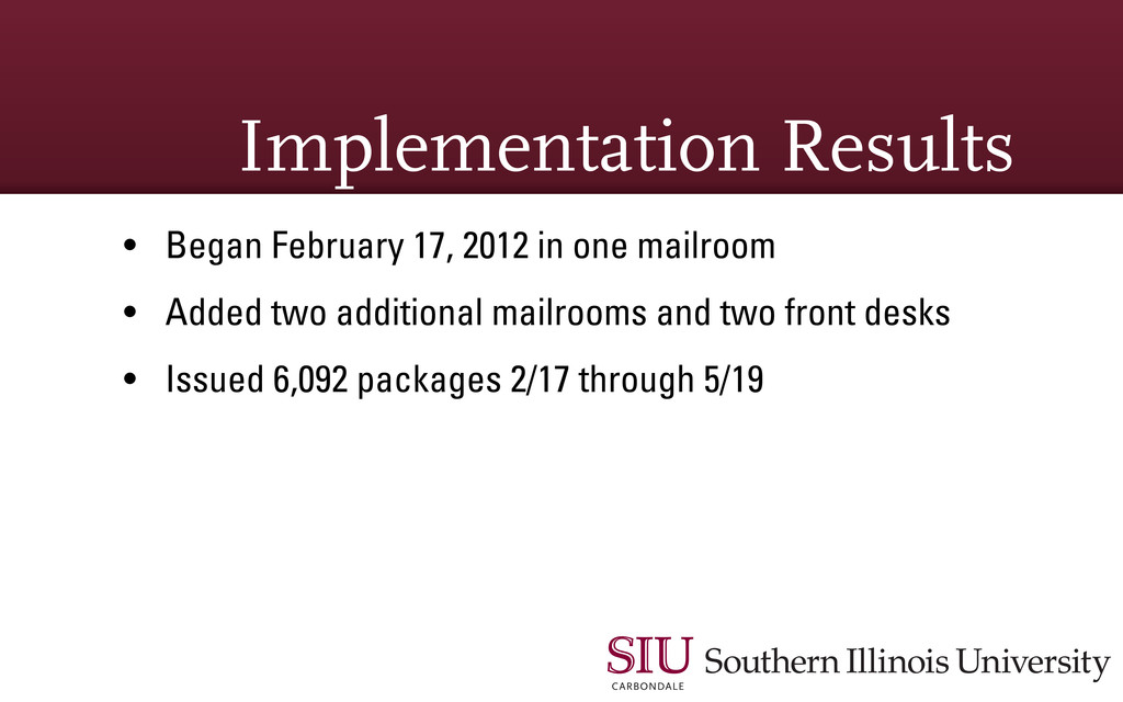Implementation Results • Began February 17, 201...