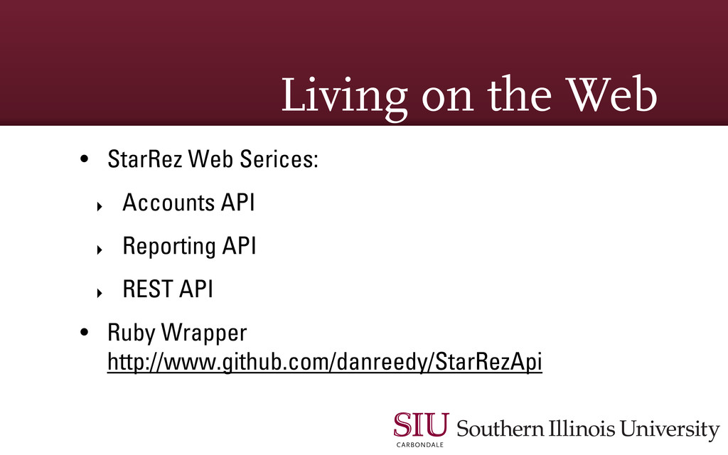 Living on the Web • StarRez Web Serices: ‣ Acco...