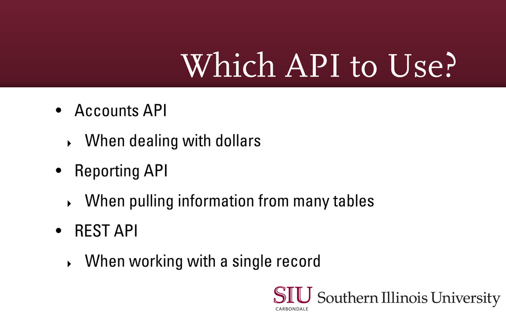 Which API to Use? • Accounts API ‣ When dealing...