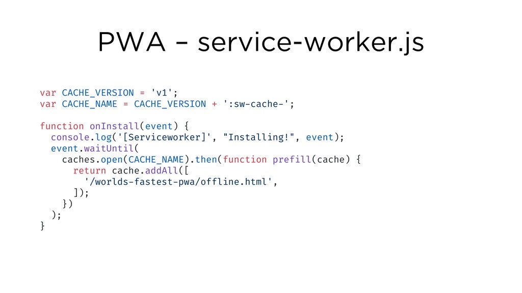 PWA – service-worker.js var CACHE_VERSION = 'v1...