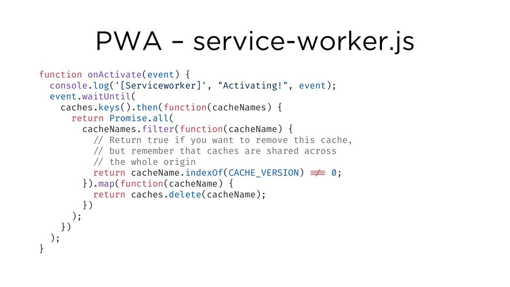 PWA – service-worker.js function onActivate(eve...